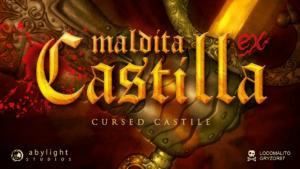 Maldita Castilla EX: arriving to PlayStation 4!